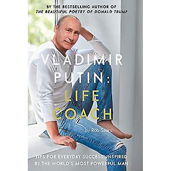 Vladimir Putin: Life-Coach
