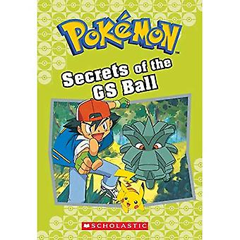 Secrets of the GS Ball (Pok mon Classic Chapter Book #16) (Pokemon Chapter Books)