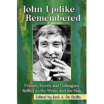 John Updike Remembered: Friends, Family and Colleagues Reflect on the Writer and the Man
