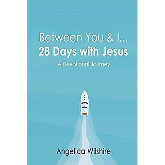 Between You & I - 28 Days with Jesus: A Devotional Journey