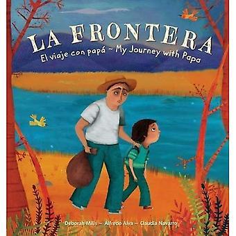 La Frontera: El viaje con Papa / My Journey with Papa: 2018