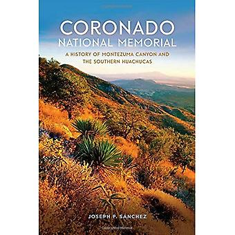 Coronado National Memorial: A History of Montezuma Canyon and the Southern Huachucas