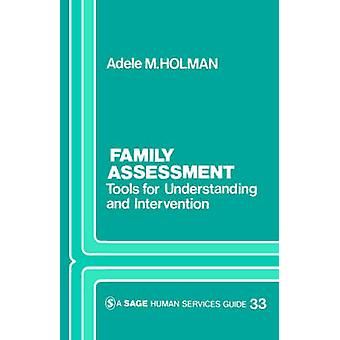 Family Assessment Tools for Understanding and Intervention by Holman & Adele M.