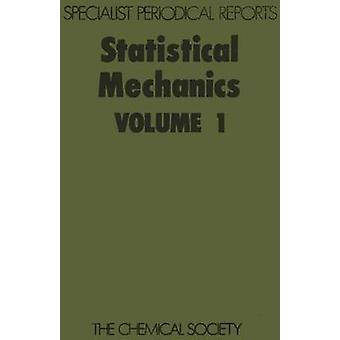 Statistical Mechanics Volume 1 by Singer & K