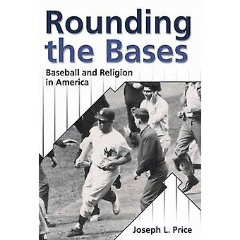 Rounding the Bases Baseball And Religion in America by Price & Joseph L.