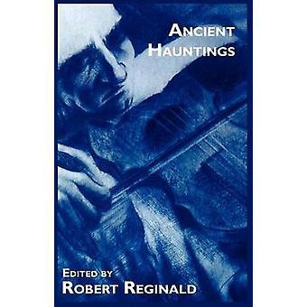 Ancient Hauntings by Reginald & Robert