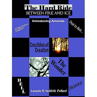 The Hard Ride Between Fire and Ice Introducing Amanda by SuddethPollard & Amanda M.