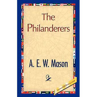 The Philanderers by Mason & A. E. W.