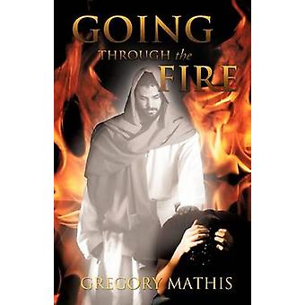GOING THROUGH THE FIRE par MATHIS & GREGORY
