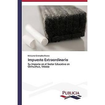 Impuesto Extraordinario by Granados Rivera Feliciano