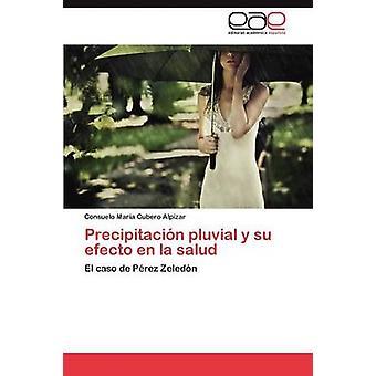 Precipitacion pluviali y Su Efecto En La Salud di Cubero Alp Zar & Consuelo Mar