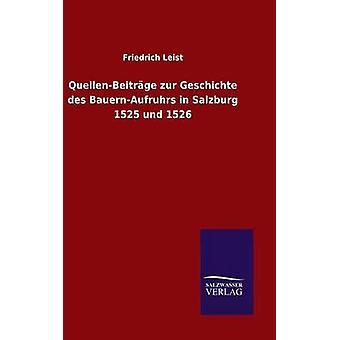 QuellenBeitrge zur Geschichte des BauernAufruhrs in Salzburg 1525 und 1526 door Leist & Friedrich