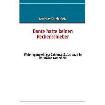 Dante wegdrücken Mottoshow Rechenschieber von Skrziepietz & Andreas