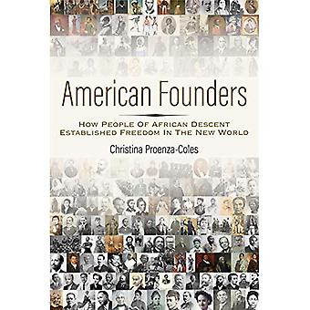 American Founders: How People of African Descent Established Freedom in the New World