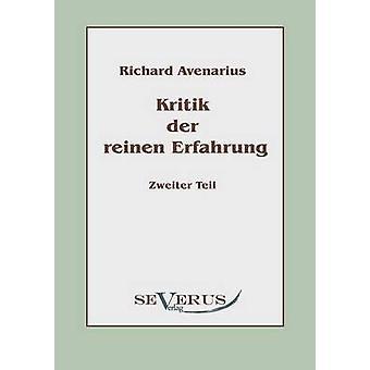 Kritik der reinen Erfahrung Zweiter Teil by Avenarius & Richard