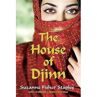 The House of Djinn by Suzanne Fisher Staples - 9780307976420 Book
