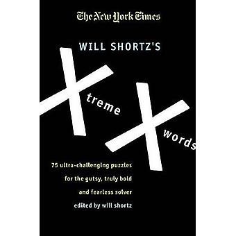 The New York Times Will Shortz's Xtreme Xwords - 75 Ultra-Challenging