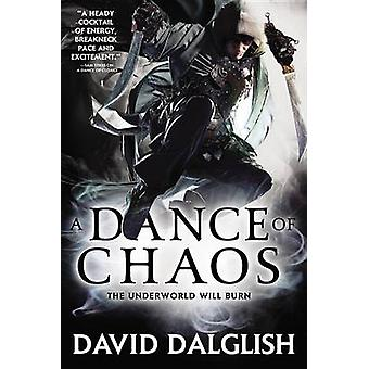 A Dance of Chaos by David Dalglish - 9780316242578 Book