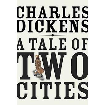 A Tale of Two Cities by Charles Dickens - 9780679729655 Book