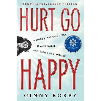 Hurt Go Happy by Ginny Rorby - 9780765379375 Book