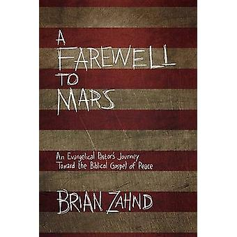 A Farewell to Mars - An Evangelical Pastor's Journey Toward the Biblic