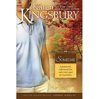 Someday by Karen Kingsbury - 9780842387491 Book