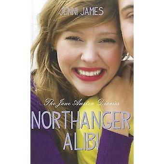 Northanger Alibi by Jenni James - 9780983829317 Book