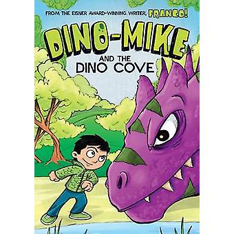 Dino-Mike and the Dinosaur Cove by Franco Aureliani - 9781496524942 B