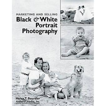 Marketing and Selling Black & White Portrait Photography by Helen T B