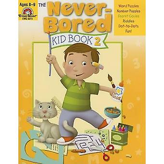 The Never-Bored Kid Book 2 - Ages 8-9 by Martha Cheney - Marilyn Evan