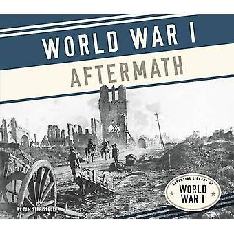 World War I Aftermath by Tom Streissguth - Thomas Streissguth - 97816