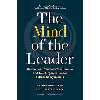The Mind of the Leader - How to Lead Yourself - Your People - and Your