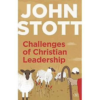 Challenges of Christian Leadership - Practical wisdom for leaders - in