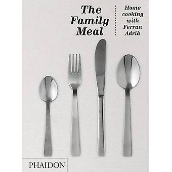 The Family Meal - Home Cooking with Ferran Adria by El Bulli - Cillero