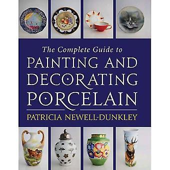 The Complete Guide to schilderen en verfraaien van porselein