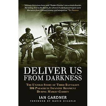 Deliver Us From Darkness by Ian Gardner & Ed Shames & Mario DiCarlo