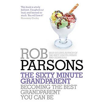 The Sixty Minute Grandparent 9781444745702 by Rob Parsons
