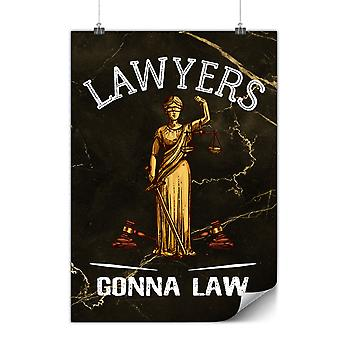 Matte or Glossy Poster with Lawyers Gonna Law | Wellcoda | *y3570