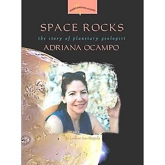 Space Rocks - The Story of Planetary Geologist Adriana Ocampo by Lorra
