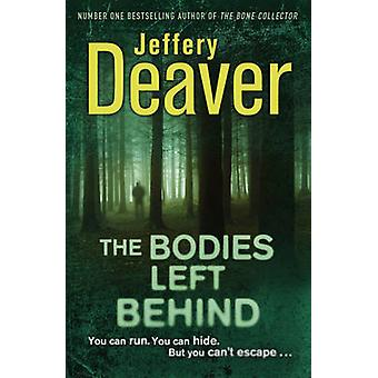 The Bodies Left Behind by Jeffery Deaver - 9780340994030 Book