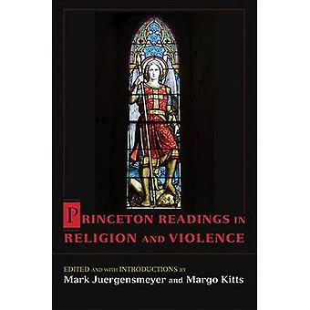 Princeton Readings in Religion and Violence by Mark K. Juergensmeyer