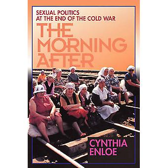 The Morning After - Sexual Politics at the End of the Cold War by Cynt