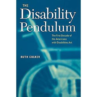 The Disability Pendulum - The First Decade of the Americans with Disab