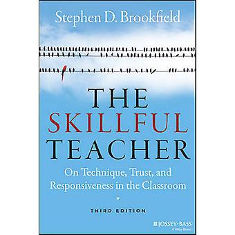 The Skillful Teacher - On Technique - Trust - and Responsiveness in th