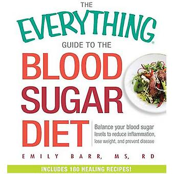 The Everything Guide to the Blood Sugar Diet - Balance Your Blood Suga