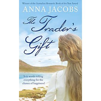 The Trader's Gift by Anna Jacobs - 9781444761269 Book
