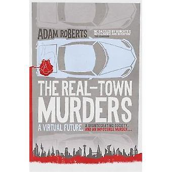 The Real-Town Murders by The Real-Town Murders - 9781473221468 Book