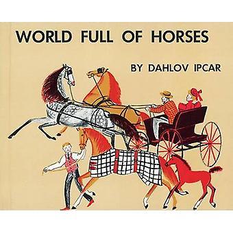 Mundo cheio de cavalos por Dahlov Ipcar - livro 9781608933143