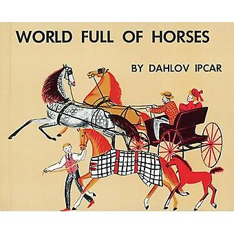 World Full of Horses by Dahlov Ipcar - 9781608933143 Book