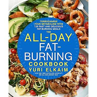 The All-Day Fat-Burning Cookbook by Yuri Elkaim - 9781623366070 Book